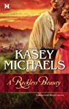 A Reckless Beauty, Kasey Michaels, 0373772165