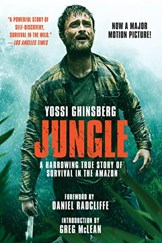 Jungle (Movie Tie-In Edition): A Harrowing True Story of Survival in the Amazon cover