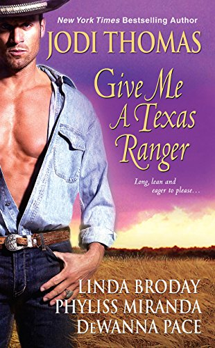 Give Me A Texas Ranger by [Thomas, Jodi, Broday, Linda, Pace, Dewanna, Miranda, Phyliss]