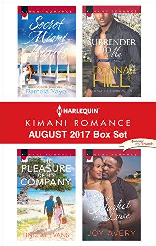 Search : Harlequin Kimani Romance August 2017 Box Set: Secret Miami Nights\The Pleasure of His Company\Surrender to Me\In the Market for Love