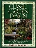 Classic Garden Design, Rosemary Verey, 0312920962