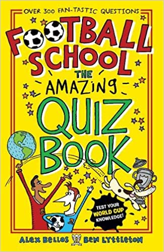 Football School The Amazing Quiz Book Alex
