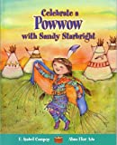 Celebrate a Powwow with Sandy Starbright, Alma Flor Ada and F. Isabel Campoy, 1598201271
