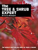 The Tree & Shrub Expert: The world's best-selling book on trees and shrubs (Expert Books)