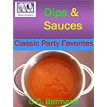 Tastelishes Dips & Sauces: Classic Party Favorites