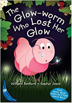 The Glow-Worm Who Lost Her Glow (Blue Bananas)