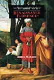 img - for The Humanist World of Renaissance Florence book / textbook / text book