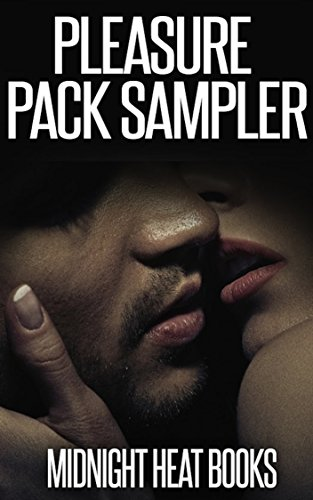 Pleasure Pack Sampler (BDSM, Billionaire, BBW Stranger Encounters, Ghosts, MC Erotica, Paranormal, Tattooed -