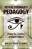 Book cover from Revolutionary Pedagogy by Molefi Kete Asante