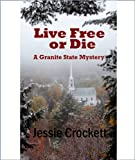 Front cover for the book Live Free or Die by Jessie Crockett