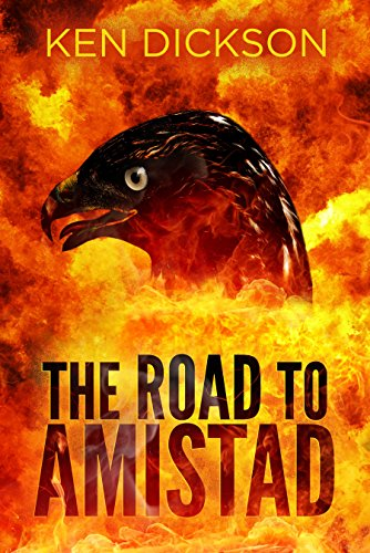 The Road to Amistad by Ken Dickson