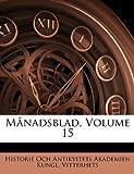 MÃ¥nadsblad, Historie Och Antikvit Kungl. Vitterhets, 1141752239