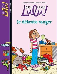 """Afficher """"C'est la vie Lulu ! Je déteste ranger"""""""