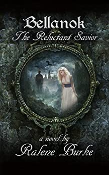 Bellanok: The Reluctant Savior, a Novel by [Burke, Ralene]
