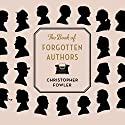 The Book of Forgotten Authors Audiobook by Christopher Fowler Narrated by Christopher Fowler