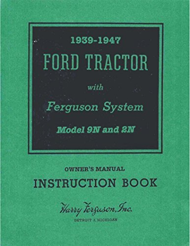 - 1939 1940 1941 1942 1943 1944 1945 1946 1947 3pc SET FORD TRACTOR 9N 2N OWNERS MANUAL, 9N 2N REPAIR SHOP & SERVICE MANUAL, 2N 9N 8N MASTER PARTS & ASSEMBLY MANUAL