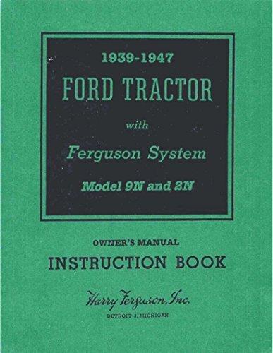 Ford Tractor Repair Manual (1939 1940 1941 1942 1943 1944 1945 1946 1947 3pc SET FORD TRACTOR 9N 2N OWNERS MANUAL, 9N 2N REPAIR SHOP & SERVICE MANUAL, 2N 9N 8N MASTER PARTS & ASSEMBLY MANUAL)