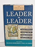 Leader to Leader : Enduring Insights on Leadership from the Drucker Foundation's Award-winning Journal, Hesselbein, 0787948128