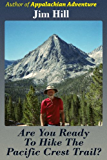 Are You Ready to Hike the Pacific Crest Trail? (Big Trails Book 2)