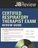 img - for Certified Respiratory Therapist Exam Review Guide (JB Review) by Craig L. Scanlan (2009-06-09) book / textbook / text book