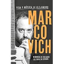 Vida y música de Alejandro Marcovich: Memorias de un genio del rock en español (Spanish Edition)