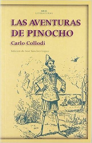 Las aventuras de Pinocho: 6 (Akal Literaturas): Amazon.es: Collodi, Carlo: Libros