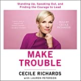 #8: Make Trouble: Standing Up, Speaking Out, and Finding the Courage to Lead - My Life Story