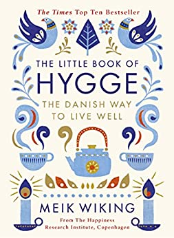 The Little Book of Hygge: The Danish Way to Live Well (Penguin Life) by [Wiking, Meik]