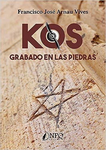 Kos. Grabado en las piedras de Francisco José Arnau Vives