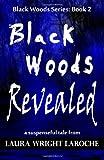 Black Woods Revealed, Laura LaRoche, 1482073838
