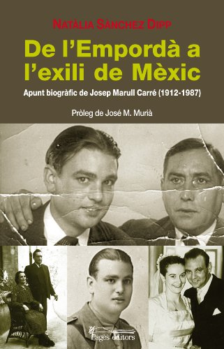 Descargar Libro De L'empordà A L'exili De Mèxic: Apunt Biogràfic De Josep Marull Carré Natàlia Sànchez Dipp