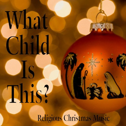 What Child Is This? - Religious Christmas Music (Songs Children's Christmas Religious)