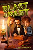 img - for Bell's Breakthrough (Blast to the Past) book / textbook / text book