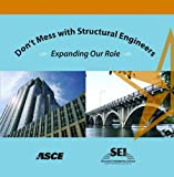 Structures Congress 2009 : Don't Mess with Structural Engineers - Expanding our Role, Lawrence Griffis, Todd Helwig, Mark Waggoner, Marc Hoit, 0784410313