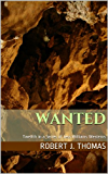 WANTED: Twelfth in a Series of Jess Williams Westerns (A Jess Williams Western Book 12)