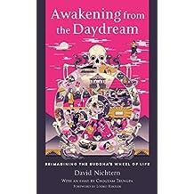 Awakening from the Daydream: Reimagining the Buddha's Wheel of Life
