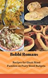 Bobbi Roman's Recipes for Giant Sized Families on Fairy Sized Budgets!