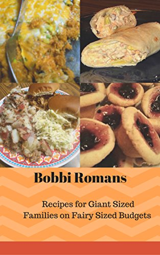 Bobbi Roman's Recipes for Giant Sized Families on Fairy Sized Budgets! by [Romans, Bobbi]