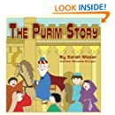 The Purim Story: The Story of Queen Esther and Mordechai the Righteous (Jewish Holiday Books for Children)