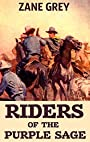 Riders of the Purple Sage (Annotated): A Western Duology