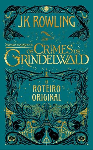 Animais Frantásticos: Os Crimes de Grindelwald - Roteiro Original