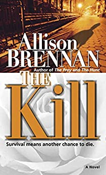 The Kill: A Novel (Predator Trilogy Book 3) by [Brennan, Allison]