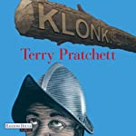 Klonk! (Scheibenwelt 31)   Terry Pratchett
