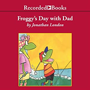 Froggy's Day with Dad Audiobook