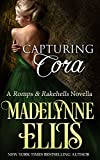 Capturing Cora (Romps & Rakehells Book 1)