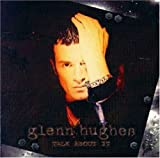 Talk About It by Hughes,Glenn (0100-01-01)