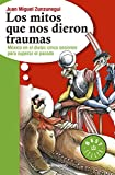 img - for Los mitos que nos dieron traumas (Spanish Edition) book / textbook / text book