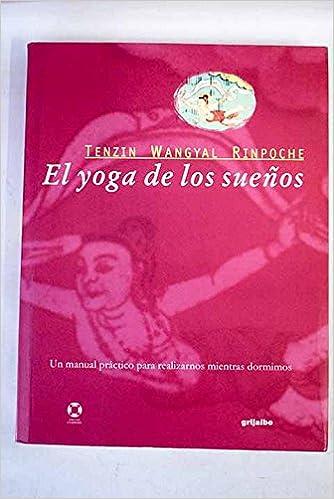 El Yoga De Los Suenos / Yogas of Dreams: Amazon.es: Tenzin ...