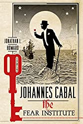 Johannes Cabal: The Fear Institute (Johannes Cabal Novels Book 3)