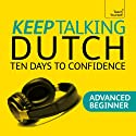 Keep Talking Dutch: Ten Days to Confidence Rede von Marleen Owen Gesprochen von:  Teach Yourself Languages